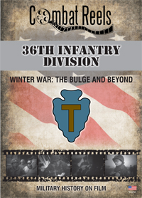 36th Infantry Division Winter War: The Bulge and Beyond DVD $24.99